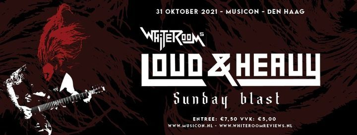 White Room's Loud and Heavy Fest Dag 2, 31 October   Event in The Hague   AllEvents.in