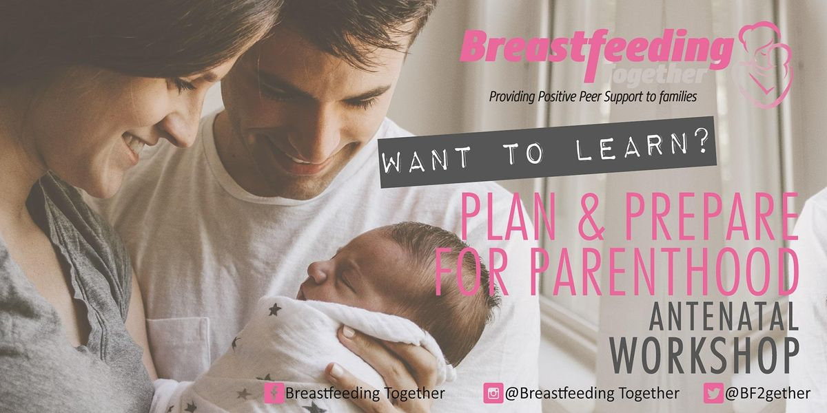 Plan and Prepare for Parenthood Antenatal Workshop | online