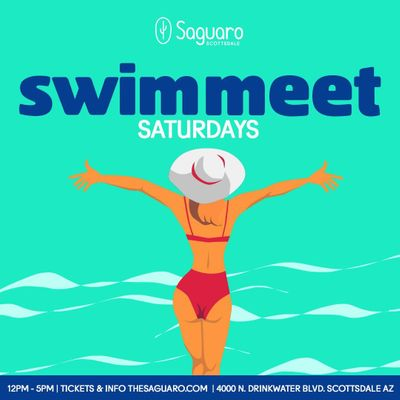 "The Saguaro Scottsdale presents &quotSwim Meet"" Pool Party"