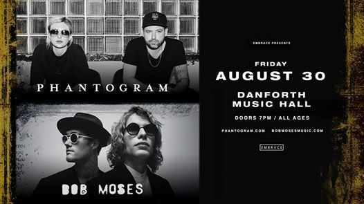 Phantogram & Bob Moses at The Danforth Music Hall  Aug 30