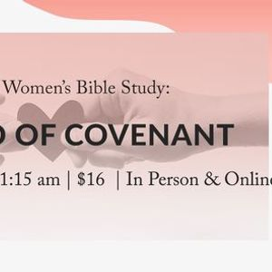 Womens Morning Bible Study - God of Covenant