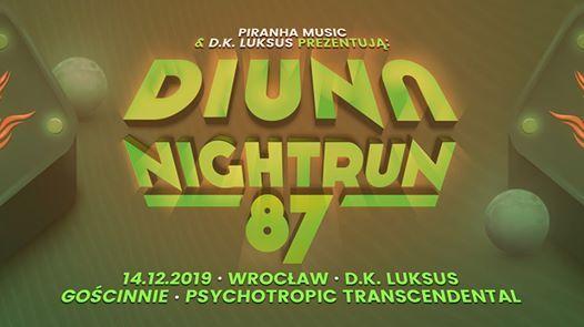Nightrun87 Diuna  Psychotropic Transcendental 14.12  Wrocaw