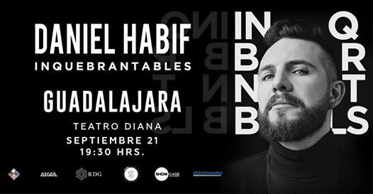 Daniel Habif en Guadalajara  Inquebrantables TOUR