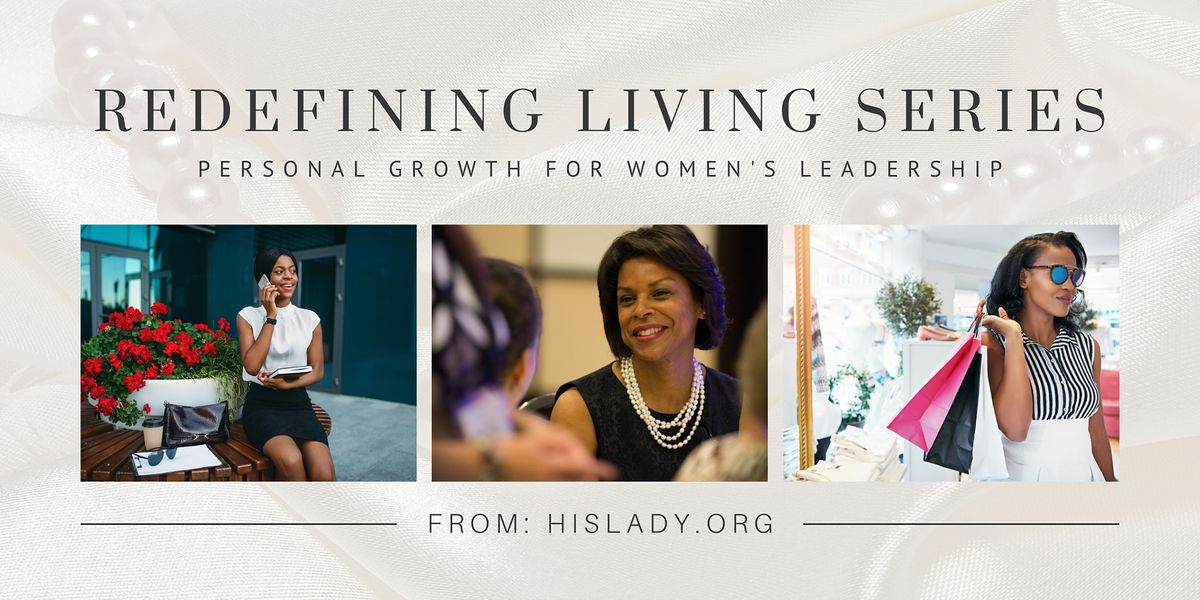 Redefining Living Series Personal Growth for Womens Leadership