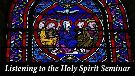 Listening to the Holy Spirit Seminar