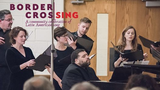 2019-2020 COMMUNITY EVENT | Border CrosSing in Concert <BR>A Community Celebration of Latin American Song