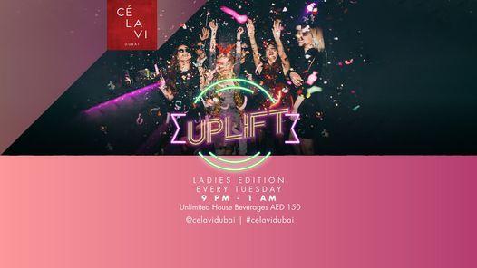 Uplift   Ladies Night Every Tuesday at CÉ LA VI Dubai   Event in Dubai   AllEvents.in