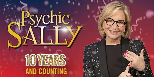 Rescheduled) Psychic Sally - 10 Years and Counting
