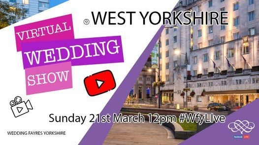 West Yorkshire Virtual  Wedding Fayre, 21 March | Online Event | AllEvents.in