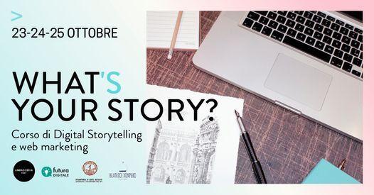 Whats your story-Corso digital storytelling e web marketing