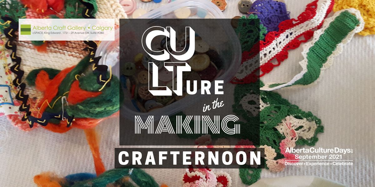 Culture in the Making Crafternoon, 25 September | Event in Calgary | AllEvents.in
