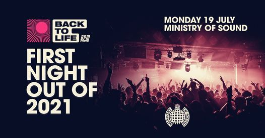 The First Night Out Of 2021 - Ministry of Sound, 30 August | Event in Barking | AllEvents.in