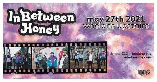 InBetween Honey Headline Gig Upstairs in Whelans, 27 May | Event in Dublin | AllEvents.in