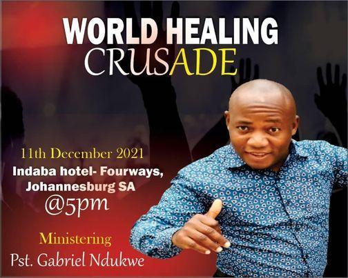 WORLD HEALING CRUSADE, 11 December   Event in Sandton   AllEvents.in