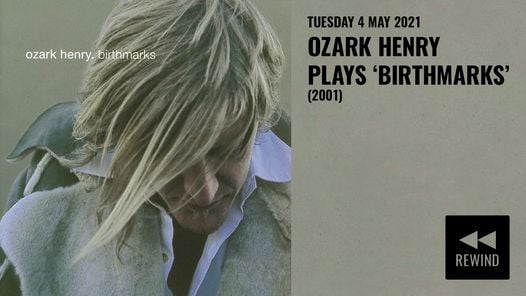 New date - Rewind : Ozark Henry plays 'Birthmarks' (2001)   AB, 4 February   Event in Brussels   AllEvents.in
