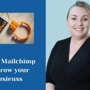 (Free webinar) Using Mailchimp to Grow your Business