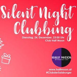 Silent Night Clubbing 24.12.