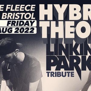 Hybrid Theory - The UKs No.1 Linkin Park Tribute at The Fleece