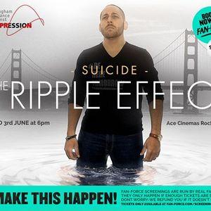 Suicide The Ripple Effect - Ace Cinemas Rockingham