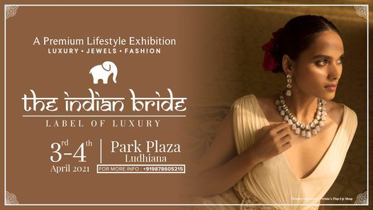 THE INDIAN BRIDE - A Premium Lifestyle Exhibition, 3 April | Event in Ludhiana | AllEvents.in
