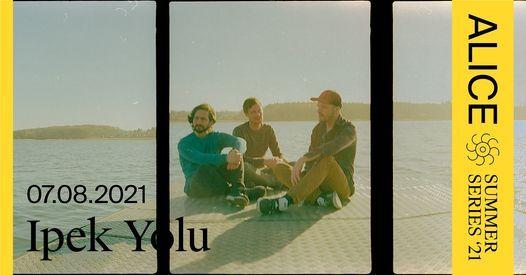 ALICE Summer Series: Ipek Yolu, 7 August | Event in Copenhagen | AllEvents.in