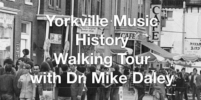 Yorkville musical history walking tour with Dr. Mike Daley, 27 September   Event in Toronto   AllEvents.in