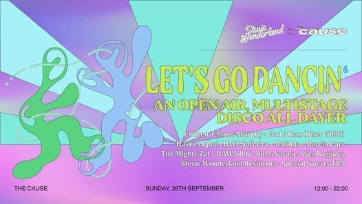 Stevie Wonderland x The Cause: Let's Go Dancin' - An Open-air Multistage Disco All Dayer, 18 July | AllEvents.in