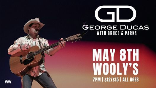 George Ducas with Bruce & Parks at Wooly's, 8 May | Event in Des Moines | AllEvents.in