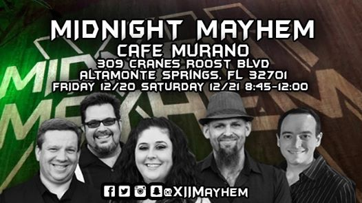 Midnight Mayhem at Cafe Murano Friday 1220