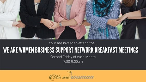 We Are Women Business Support Networking Breakfast Meetings- Live Event