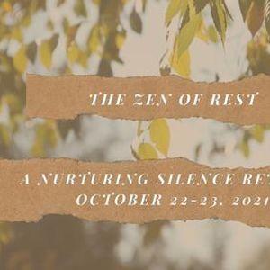 The Zen of Rest A Nurturing Silence Retreat