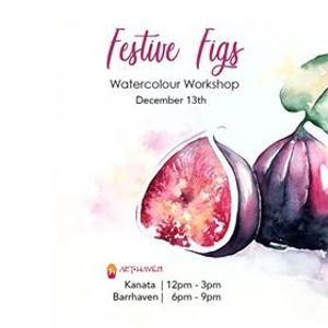 Festive Figs  Watercolour Workshop (Kanata)