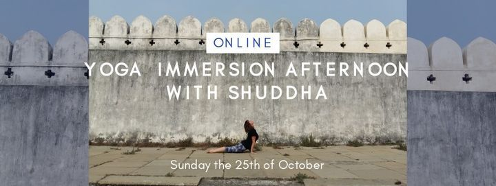 Yoga Immersion Afternoon with Shuddha via Zoom