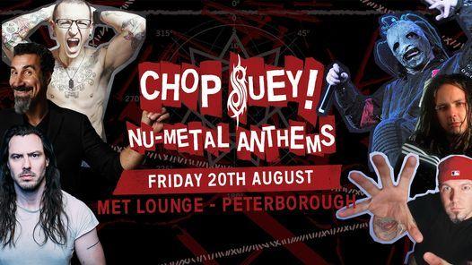 Chop Suey! Nu-Metal Anthems at Met Lounge Peterborough, 16 July | Event in Peterborough | AllEvents.in