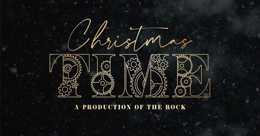Christmas Time - A Production of The Rock