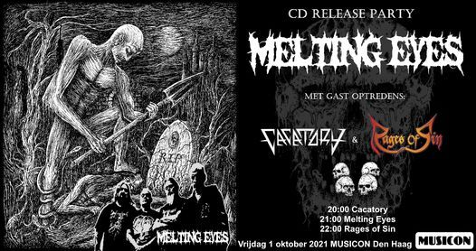 Melting Eyes + Rages Of Sin+ Cacatory, 1 October | Event in The Hague | AllEvents.in