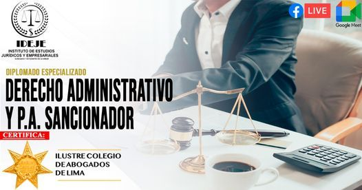DIPLOMADO ESPECIALIZADO DERECHO ADMINISTRATIVO Y P. A. SANCIONADOR, 9 August | Event in Lima | AllEvents.in