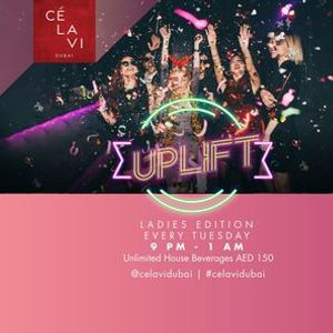 Uplift  Ladies Night Every Tuesday at C LA VI Dubai