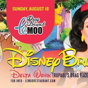Disney Drag Brunch at Le Moo with Delta Work 8.18.19