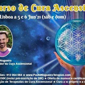 Curso de Cura Ascensional em Lisboa em Jun21