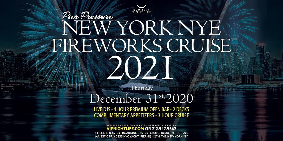 Pier Pressure New York New Years Eve Fireworks Cruise 2021 at Majestic Princess NYC Yacht (Pier ...