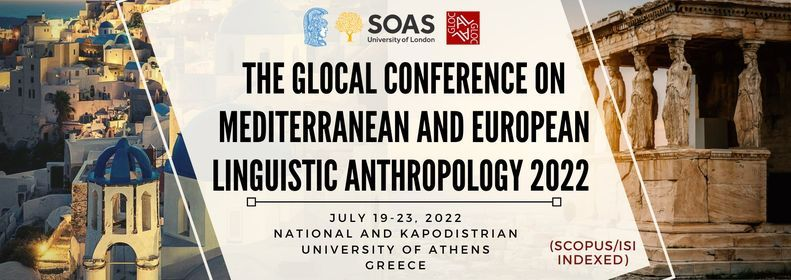 The GLOCAL COMELA 2022 - The GLOCAL Conference on Mediterranean and European Linguistic Anthropology, 19 July