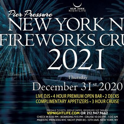 Pier Pressure New York New Years Eve Fireworks Cruise 2021 at Majestic Princess NYC Yacht (Pier