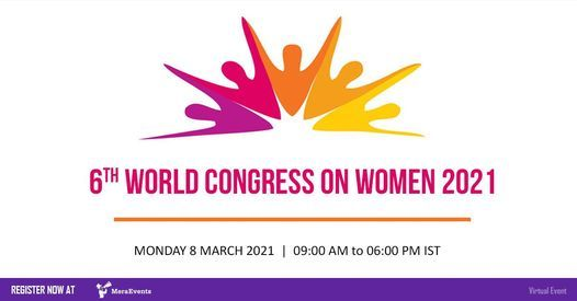 6th WORLD CONGRESS ON WOMEN 2021, 8 March | Online Event | AllEvents.in
