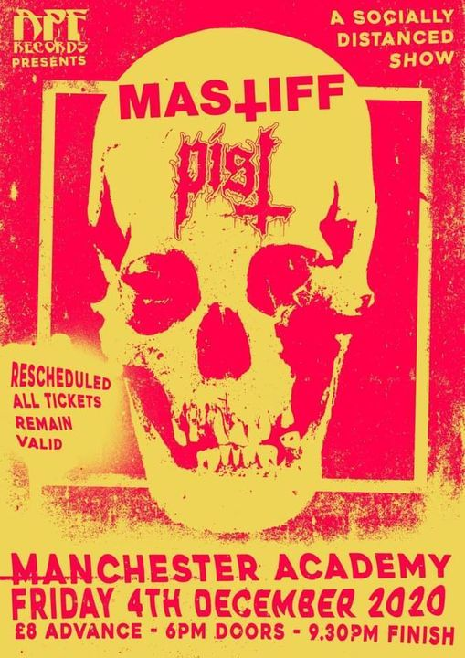 PIST & Mastiff at Manchester Academy - New Date TBC, 4 December | Event in Manchester | AllEvents.in