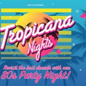 Tropicana Nights - 80s Night