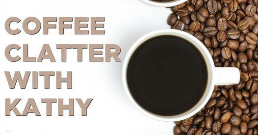 Coffee Clatter with Kathy, 26 April | Online Event | AllEvents.in