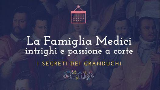 La famiglia Medici intrighi e passioni a corte