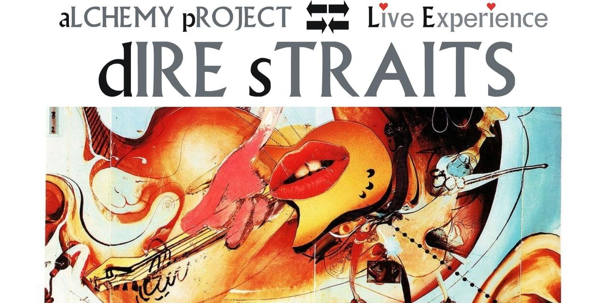 aLCHEMY pROJECT dIRE sTRAITS Live Experience 35th Anniversary Tour