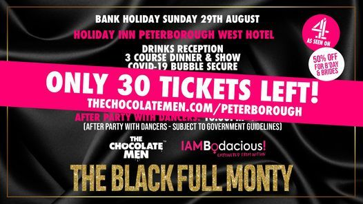 The Black Full Monty Peterborough Dinner & Show, 8 July | Event in Peterborough | AllEvents.in
